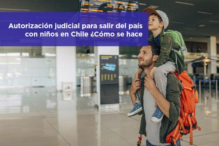 Autorización judicial para salir del país con niños en Chile