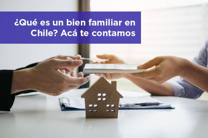 Qué es un bien familiar en Chile
